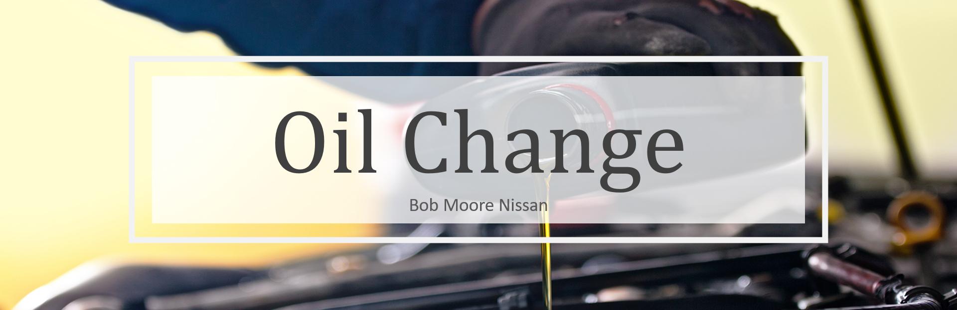 Bob Moore Nissan Oil Chnage