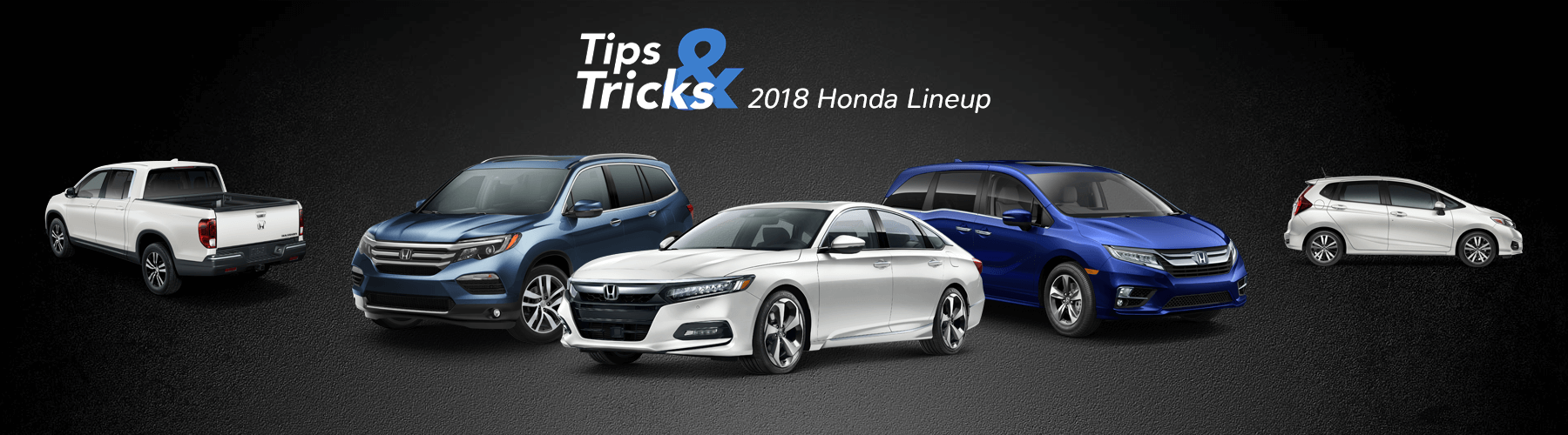 2018 Honda Tips and Tricks Banner