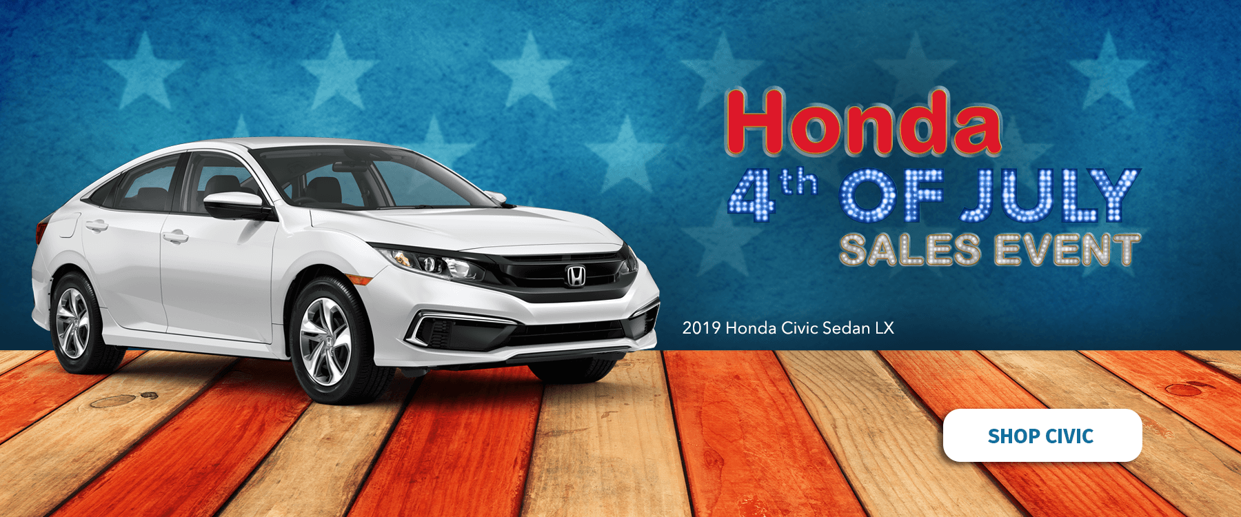 Honda 4th of July Sales Event 2019 Civic Sedan Slider
