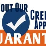 Ask About Our Credit Approval Guarantee banner
