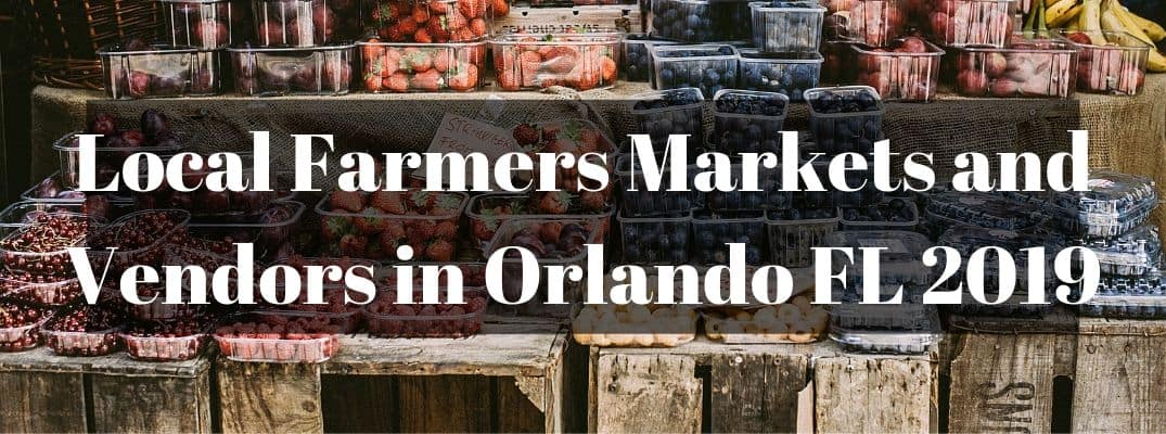 "Photo of produce counter with white ""Local Farmers Markets and Vendors in Orlando FL 2019"" text"