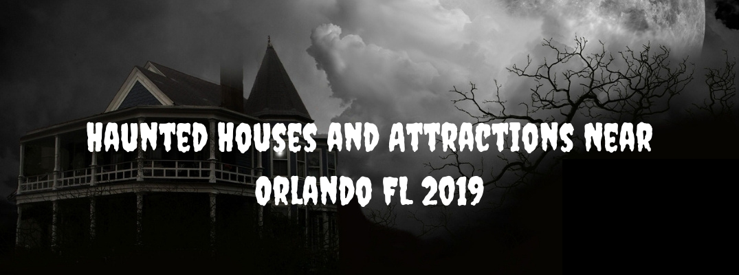 "Black and white image of house and tree with ""Haunted Houses and Attractions Near Orlando FL 2019"" white text"
