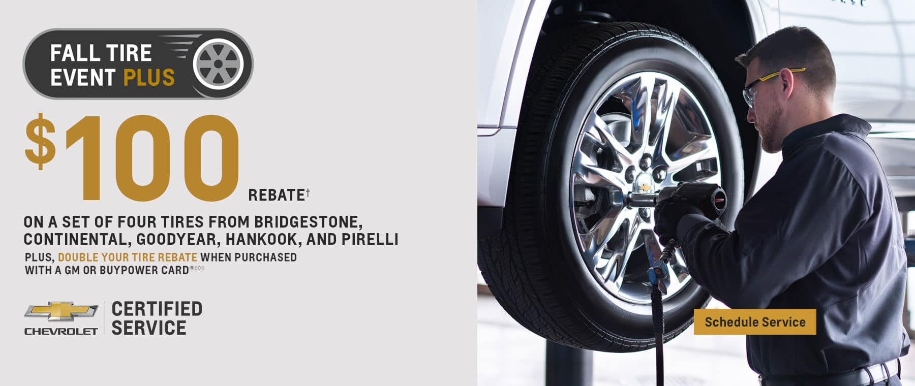 Fall Service Event $100 rebate on a set of four tires from bridgestone, continental, goodyear, hankook, and pirelli