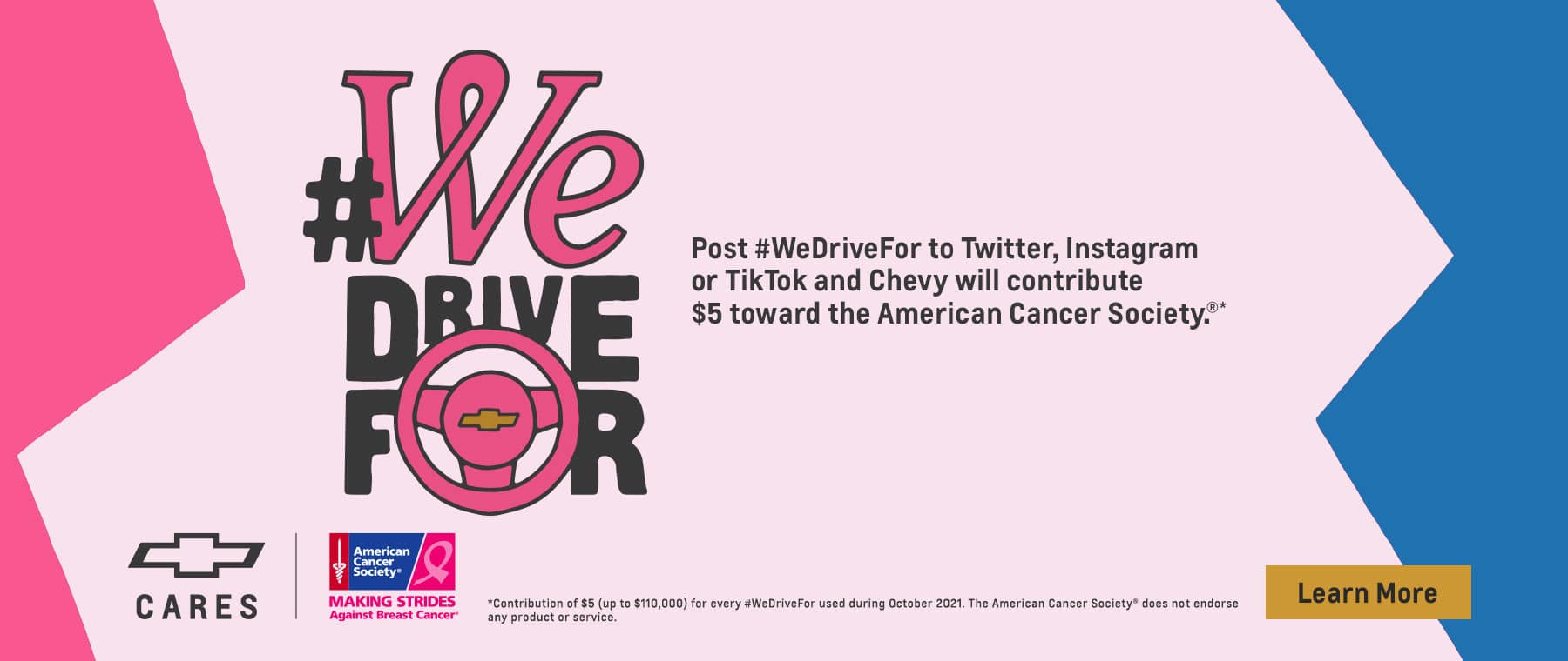 Post #WeDriveFor to Twitter, Instagram or TikTok and Chevy will contribute $5 toward the American Cancer Society