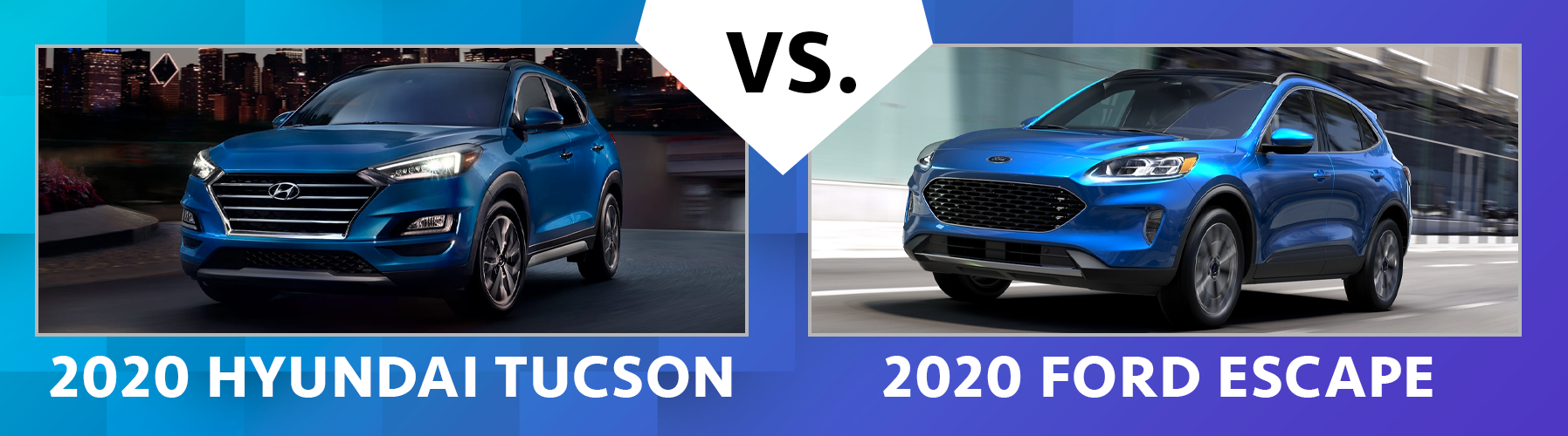 Contrast 2020 Hyundai Tucson vs 2020 Ford Escape