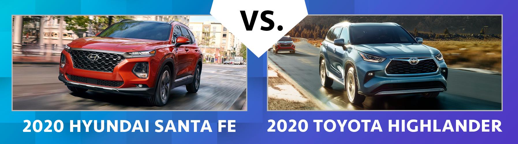 W2020 Santa Fe vs 2020 Toyota Highlander Comparisons