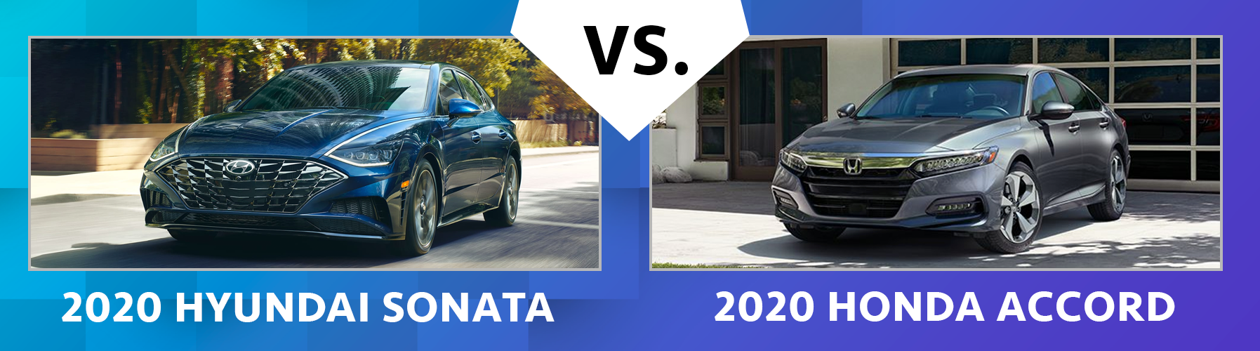 W2020 Hyundai Sonata vs 2020 Honda Accord Comparisons