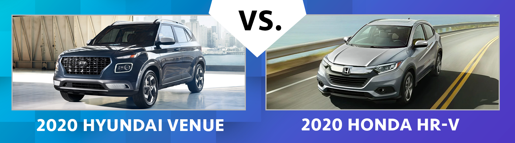 W2020 Venue vs 2020 Honda HR-V Comparisons