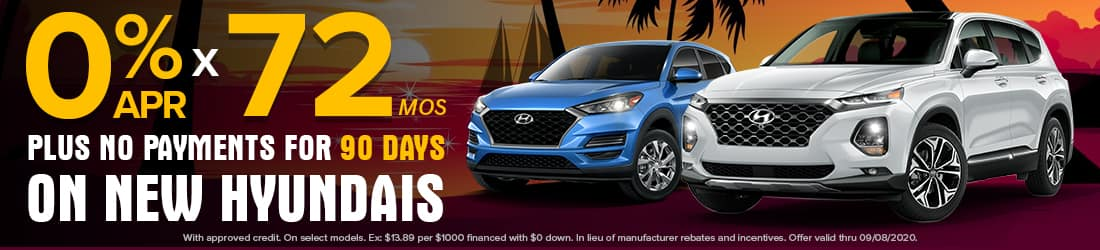 Family Hyundai 0% APR x 72 Months Plus No Payments for 90 Days on New Hyundais