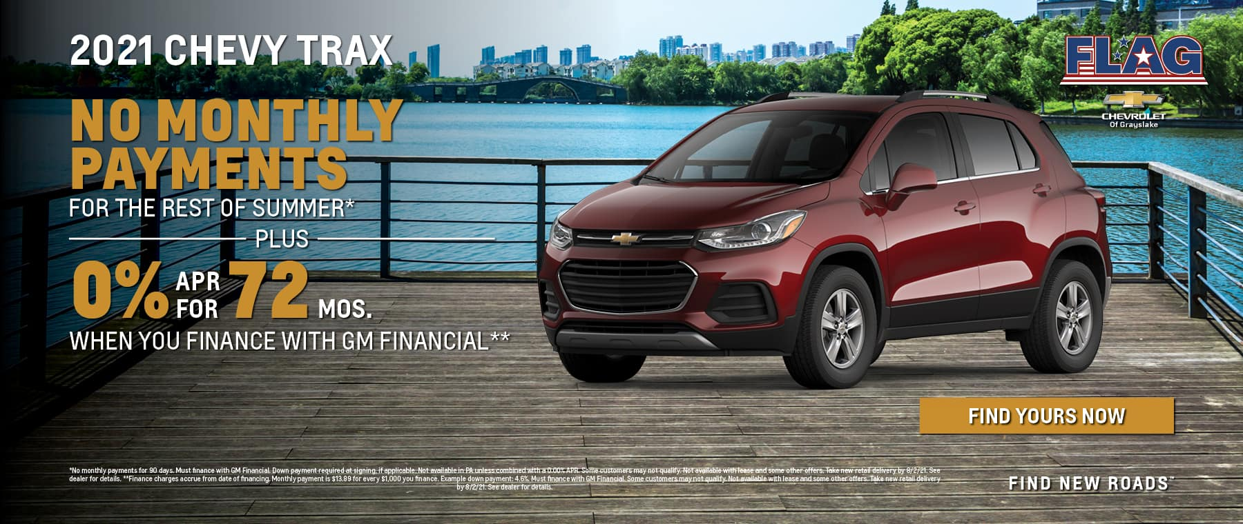 No monthly payments for the rest of summer plus 0% APR for 72 MOS when financing with GM Financial