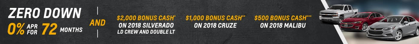 Zero Down, 0% APR for 72 mos, and Bonus Cash on Chevys