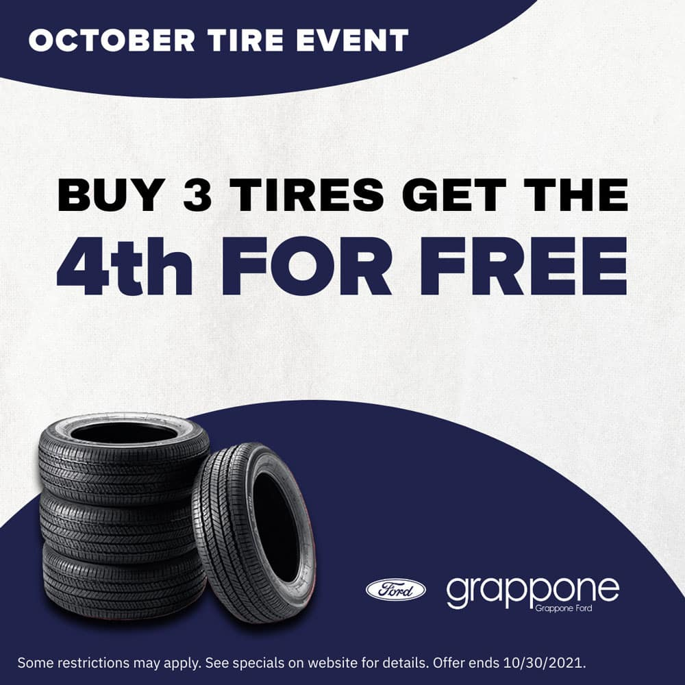 october tire event. buy 3 tires get the 4th for free. Grappone Ford