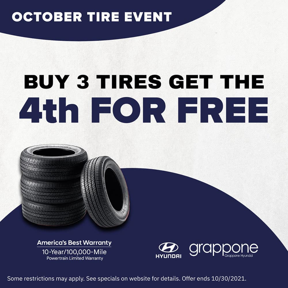 october tire event. buy 3 tires get the 4th for free. Grappone Hyundai