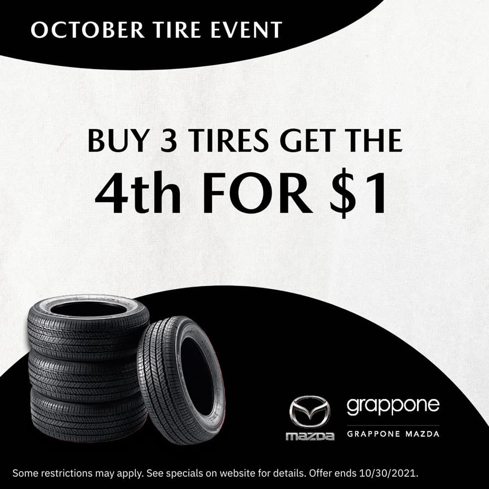 october tire event. buy 3 tires get the 4th for $1. Grappone Mazda
