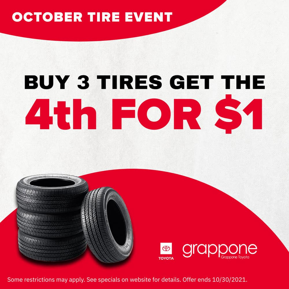 october tire event. buy 3 tires get the 4th for $1. Grappone Toyota