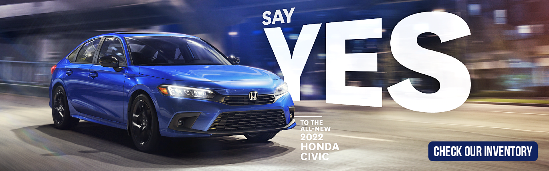 SAY YES TO THE NEW 2022 HONDA CIVIC SEDAN