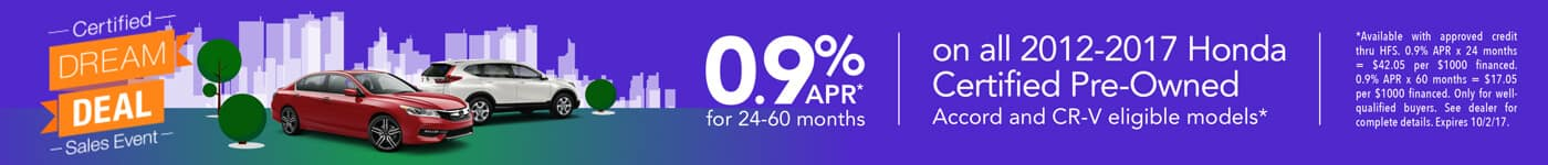 Dream Deal Sales Event 0.9% APR on Certified Accord and CR-V Honda Vehicles