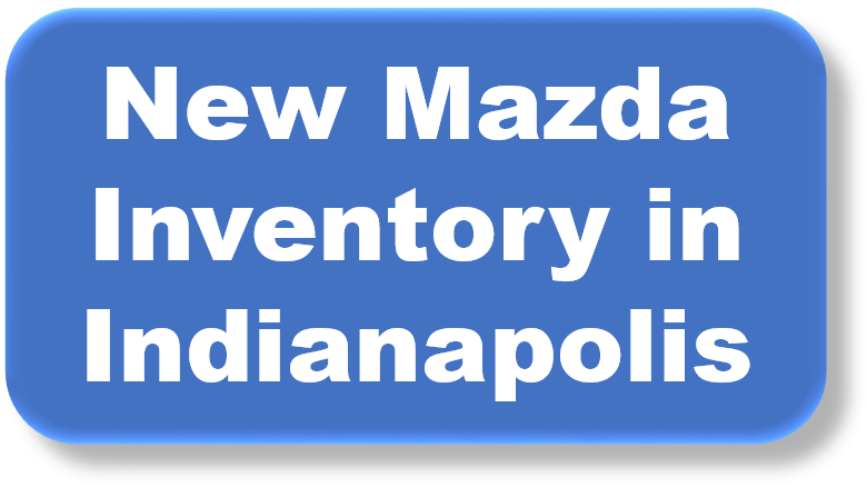 New Mazda Inventory in Indianapolis