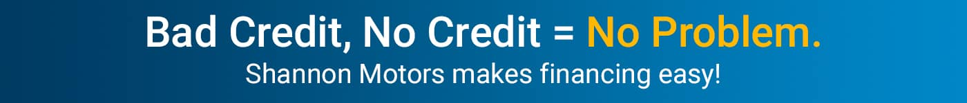 Bad Credit, No Credit, No Problem