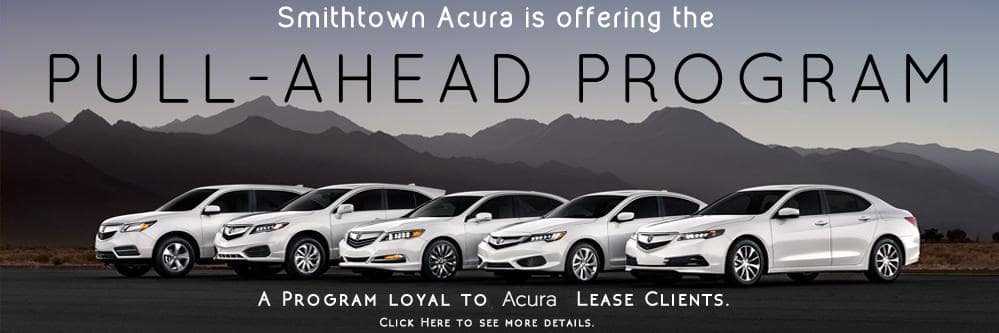 Learn About The Smithtown Acura Pull Ahead Program