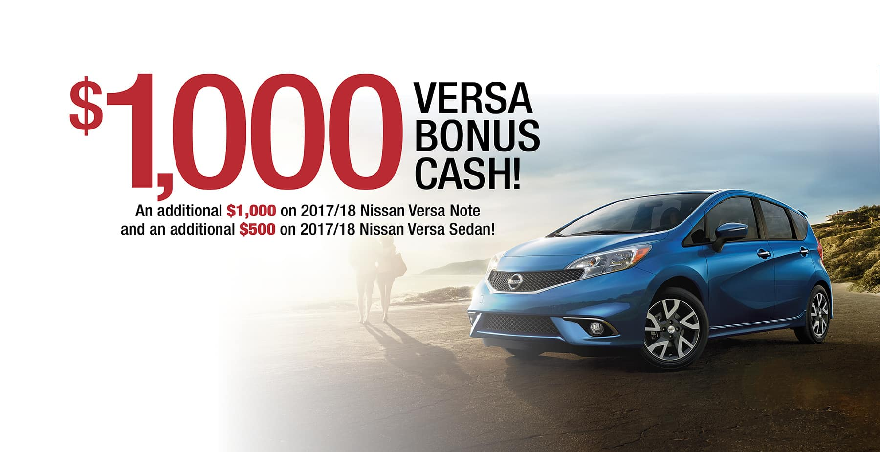 Up to $1,000 Nissan Bonus Cash on Nissan Versa!