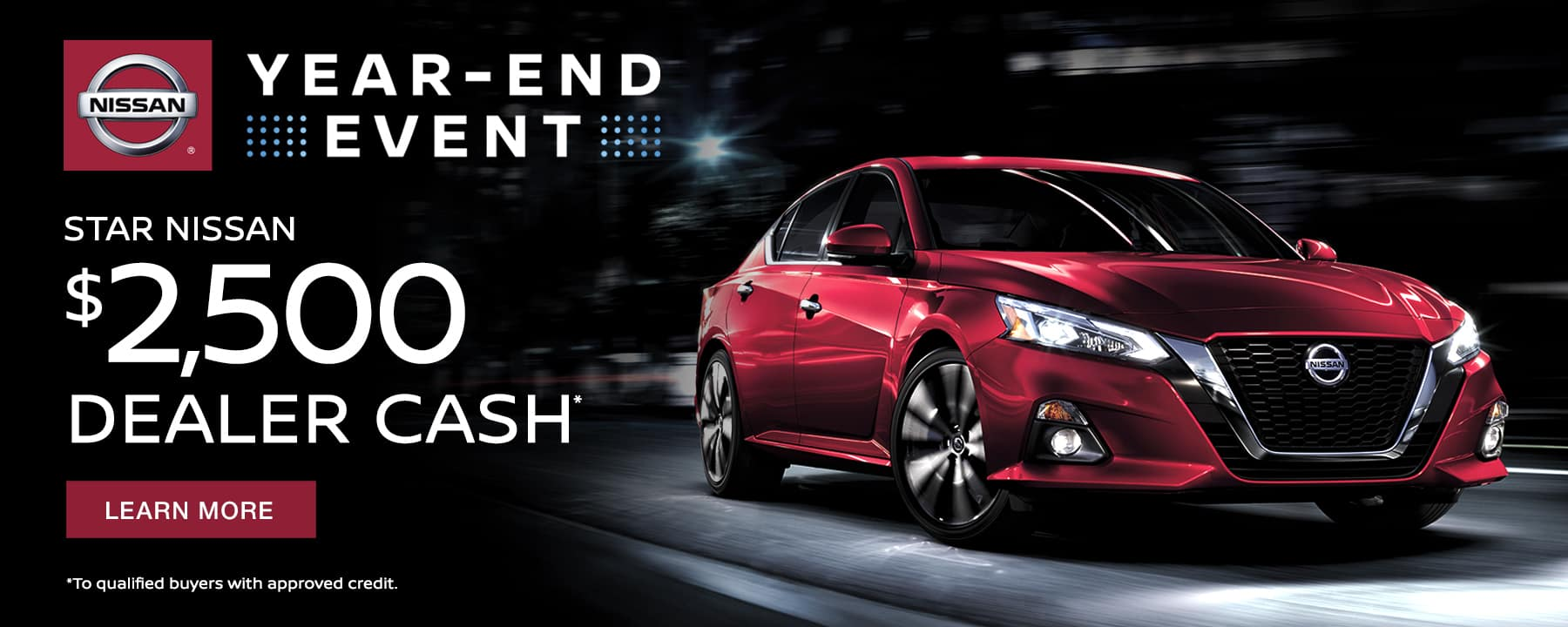 Get up to $2,500 Dealer Cash during our Year-End Event at Star Nissan!