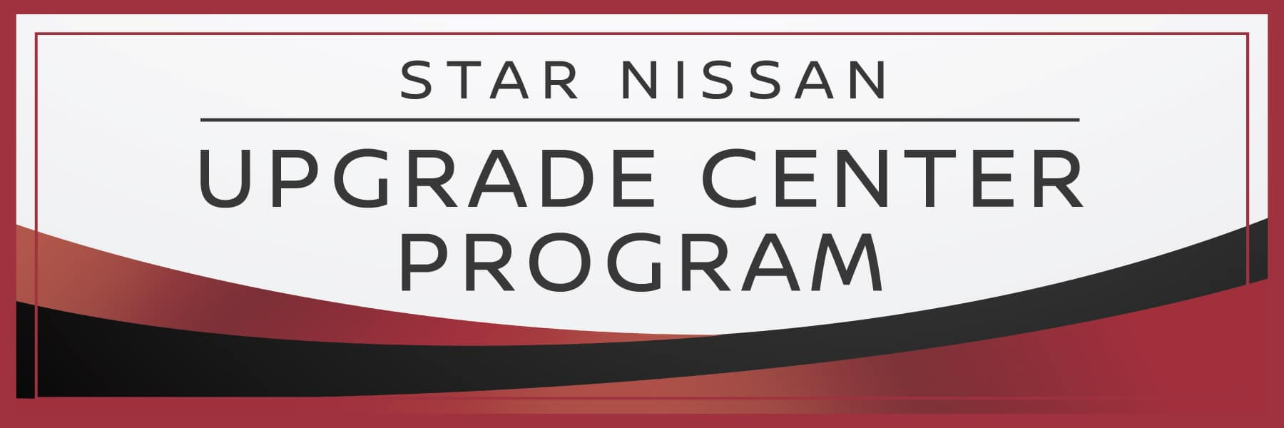 Upgrade Center at Star Nissan