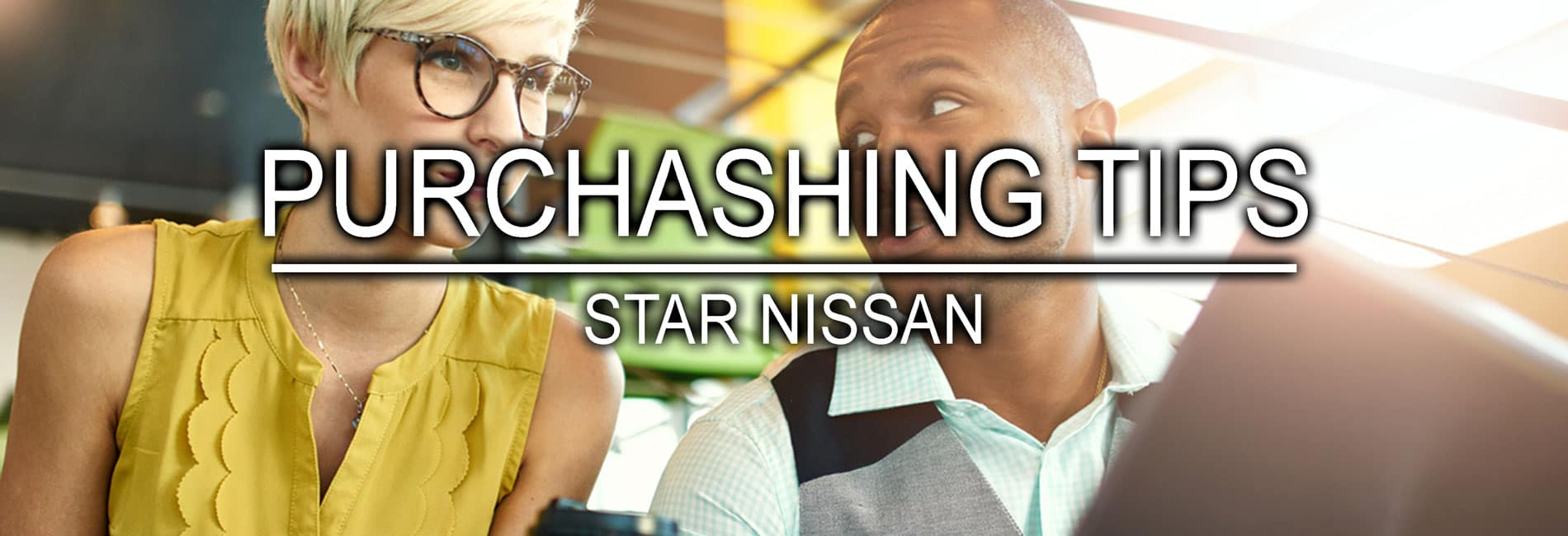 Vehicle Purchasing Tips from Star Nissan