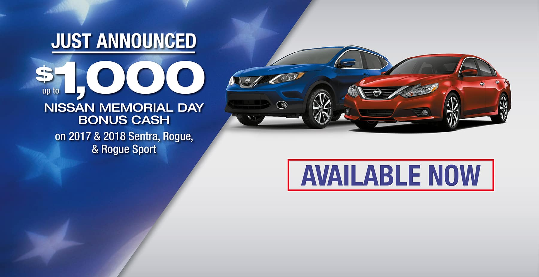 Up to $1,000 Nissan Memorial Day Bonus Cash on 2017 and 2018 Nissan Sentra, Nissan Rogue, and Nissan Rogue Sport at Star Nissan!