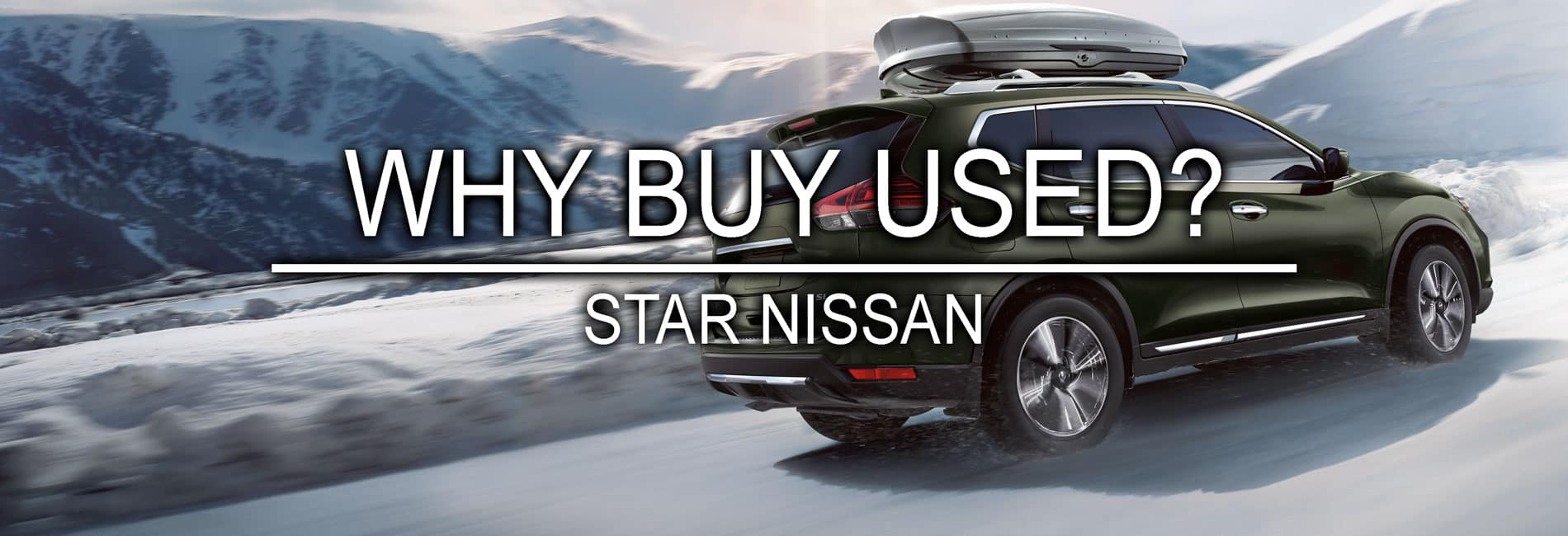 Why Buy Used at Star Nissan