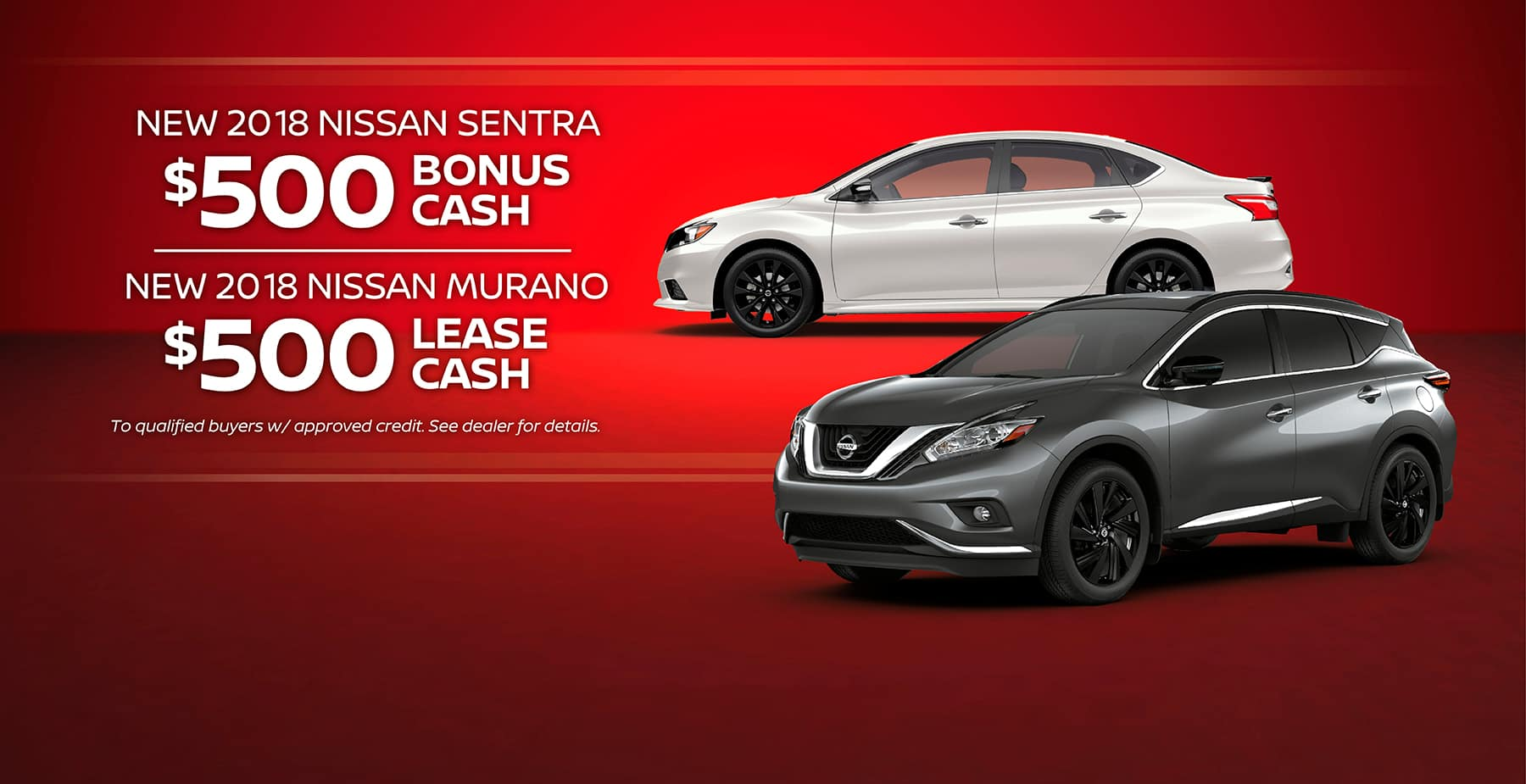 $500 Bonus Cash Available on Sentra and Murano at Star Nissan!