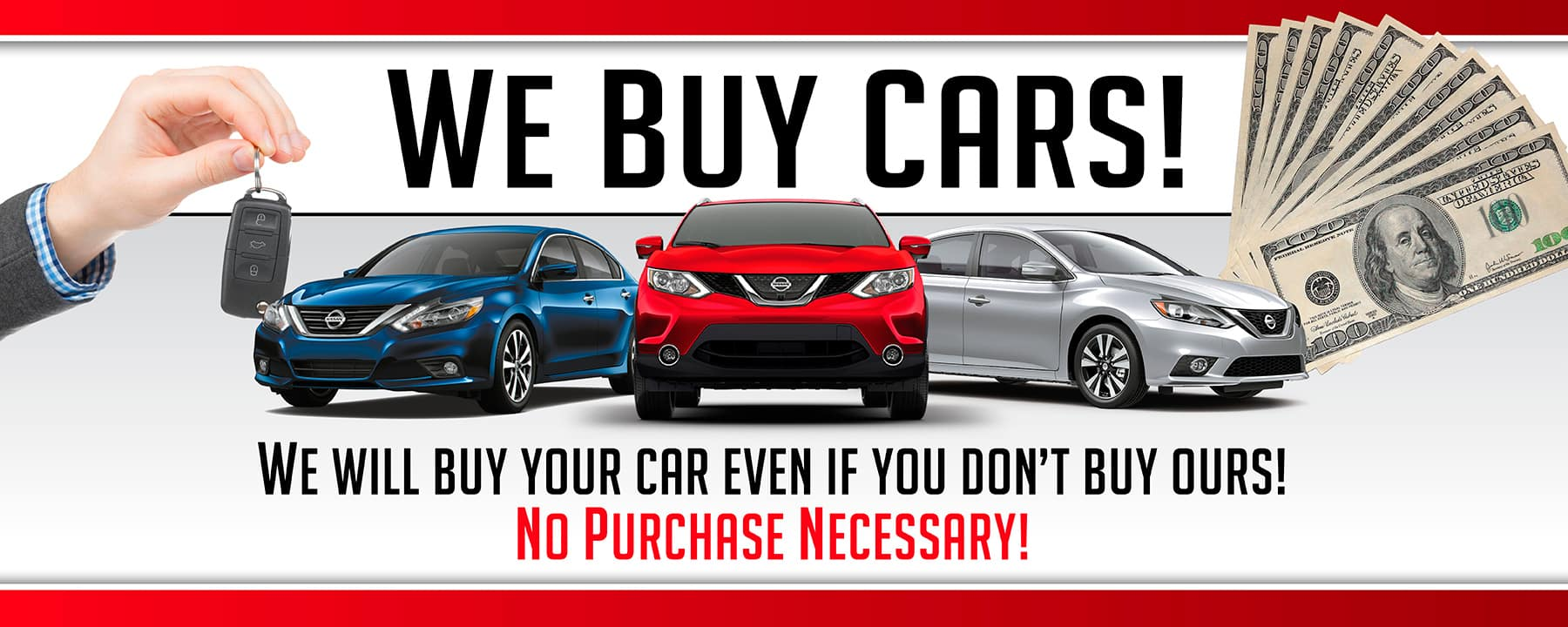 At Star Nissan, We will buy YOUR CAR, even if you don't buy from us. No Purchase Necessary!
