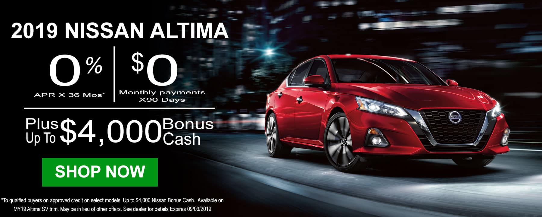 Take Advantage of up to $4,000 Nissan Bonus Cash and 0% APR on the 2019 Nissan Altima
