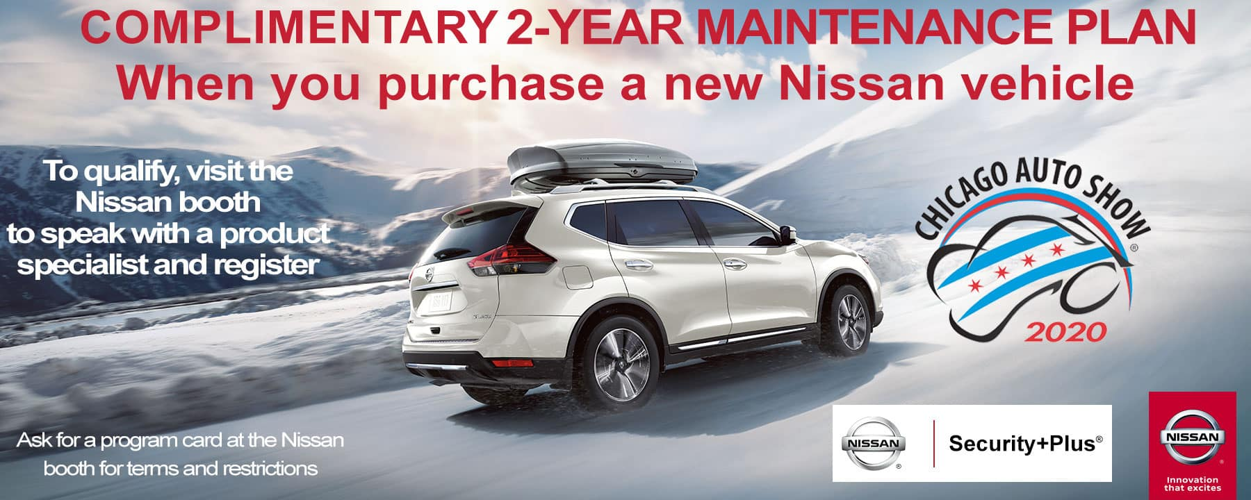 Receive Complimentary 2-Year Maintenance Plan when you purchase a new Nissan vehicle during the Chicago Auto Show