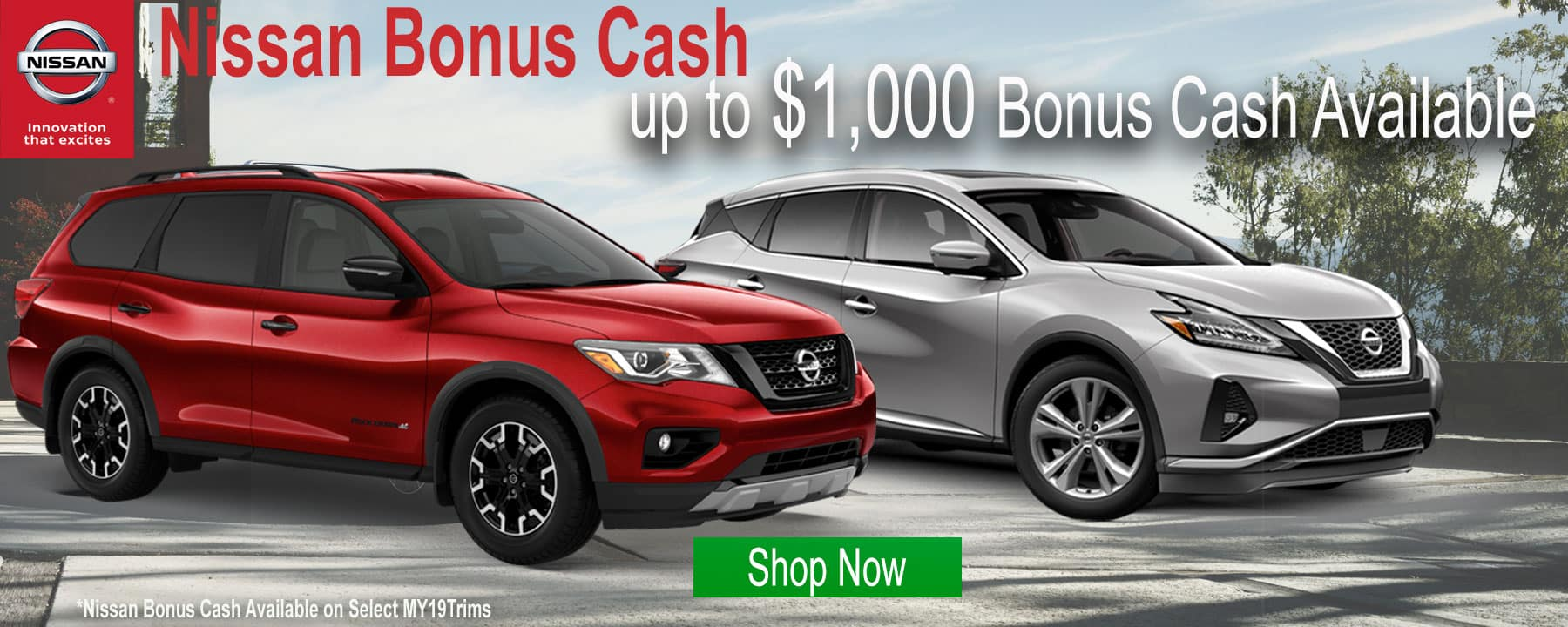 Bonus Cash Available on 2019 Nissan Pathfinder and 2019 Nissan Murano!