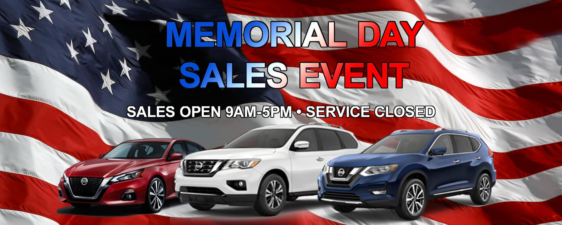 Memorial Day Sales Event Hours at Star Nissan!