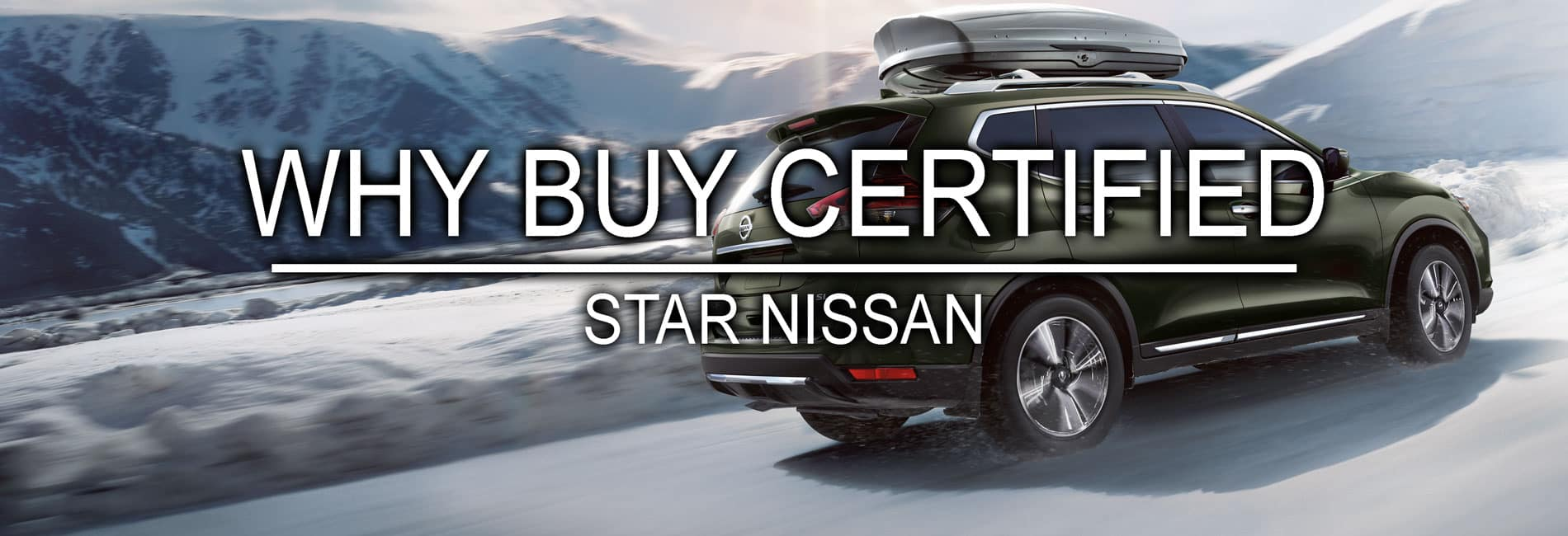 Why Buy Certified Pre-Owned from Star Nissan