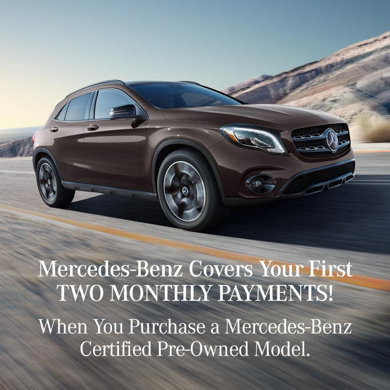 The Mercedes-Benz Certified Preowned Sales Event. Mercedes-Benz Covers Your First TWO MONTHS PAYMENTS!**