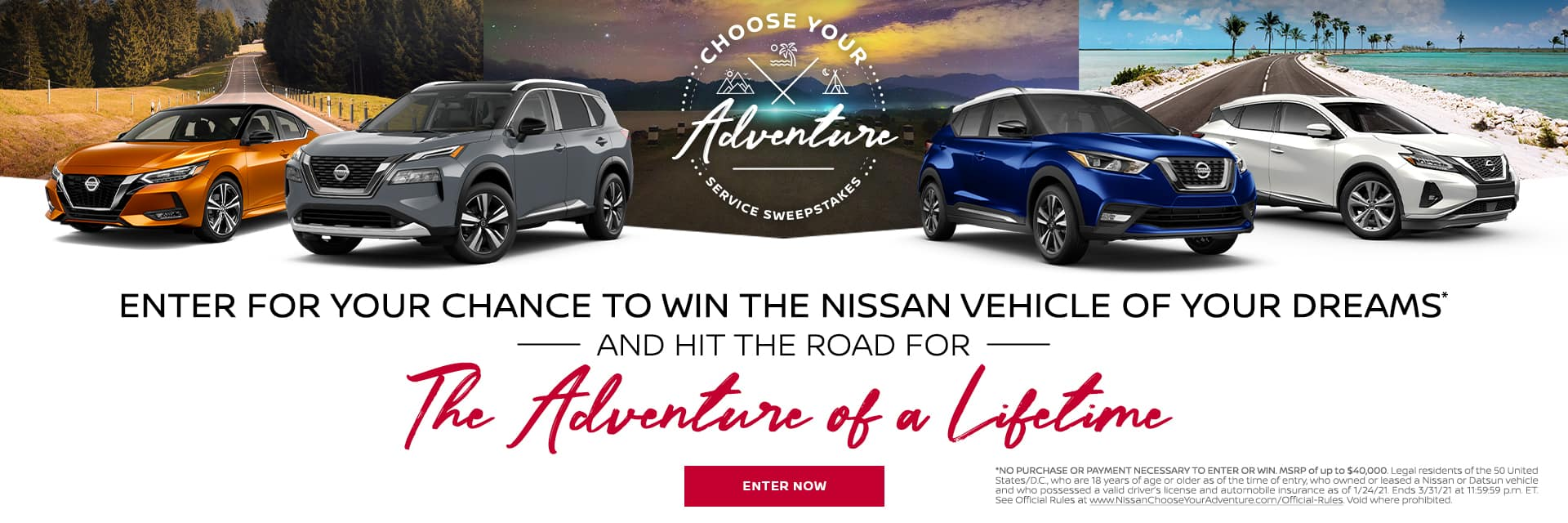 Enter for your chance to wi the Nissan vehicle of your dreams and hit the road for the adventure of a lifetime!