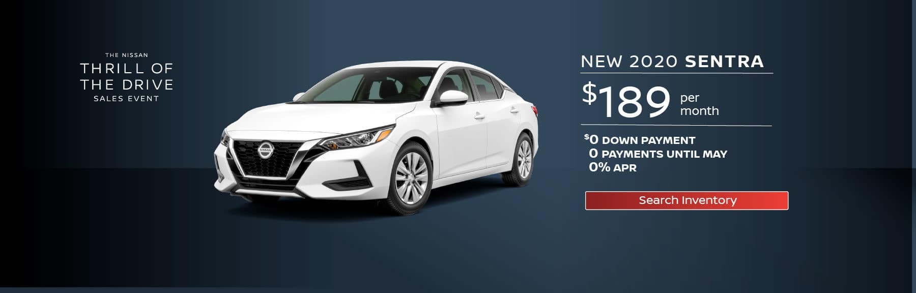 New 2020 Sentra $189 per month, $0 Down, 0 Payments Until May, 0% APR available