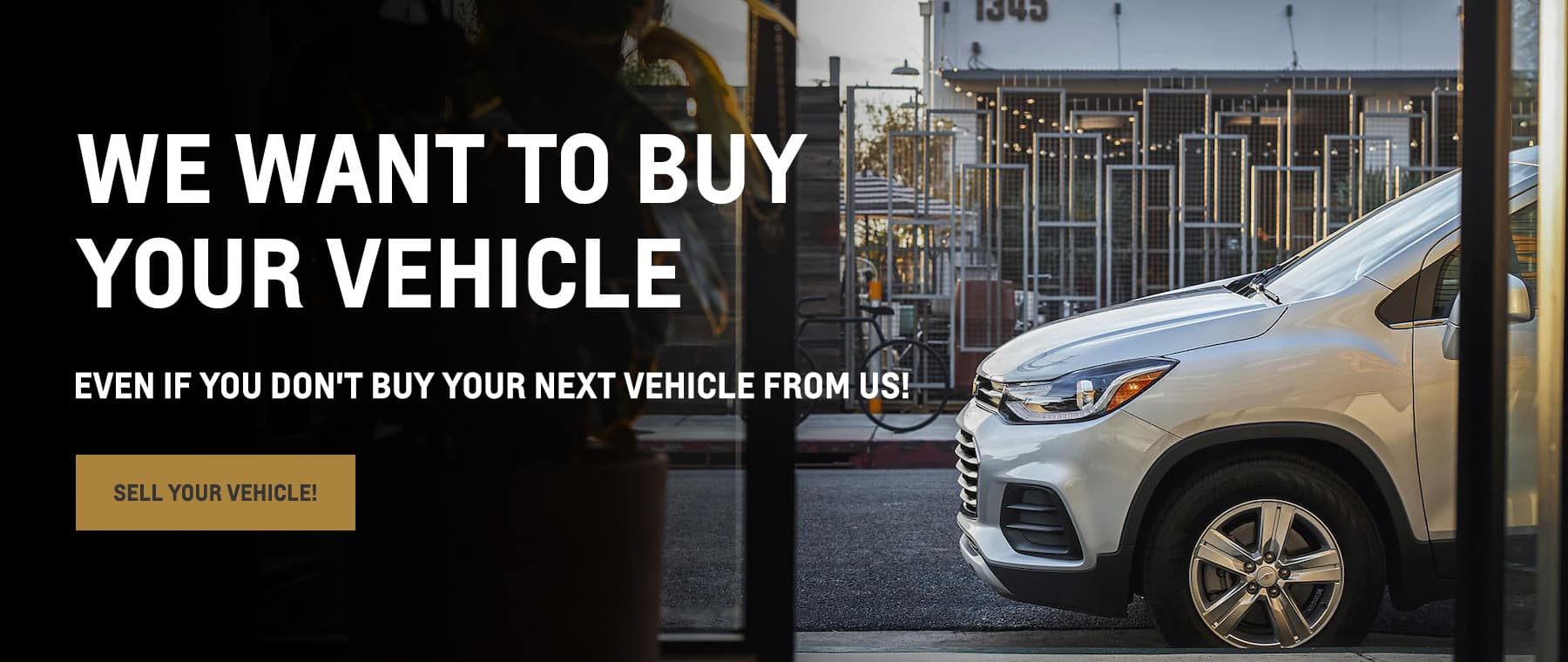 We want to buy your vehicle